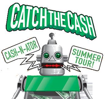 Catch the Cash Cash-n-ator Summer Tour